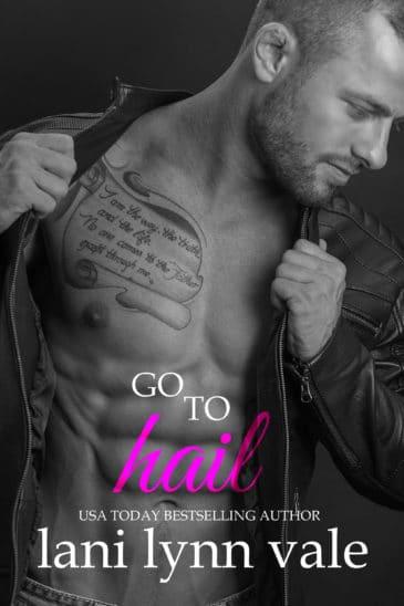 Go To Hail (Hail Raisers, #2) by Lani Lynn Vale
