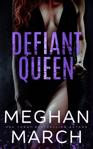 Defiant Queen (Mount Trilogy, #2) by Meghan March