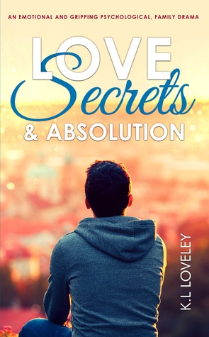 Love, Secrets, and Absolution by K.L. Loveley