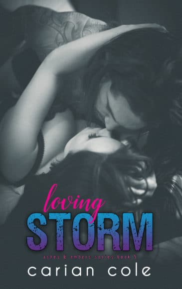 Loving Storm (Ashes & Embers, #5) by Carian Cole