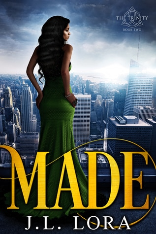 Made (The Trinity) by J.L. Lora