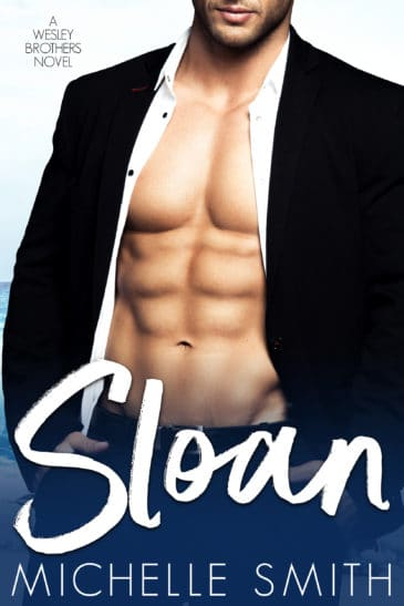 Sloan (Wesley Brothers, #2) by Michelle Smith