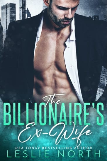 The Billionaire's Ex-Wife (The Jameson Brothers, #1) by Leslie North