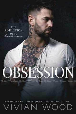 Obsession (Addiction Duet, #2) by Vivian Wood
