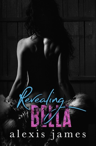 Revealing Bella (The Moran Family, #4) by Alexis James