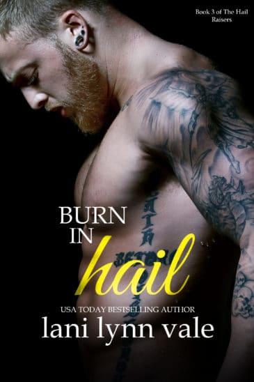 Burn in Hail (Hail Raisers, #3) by Lani Lynn Vale