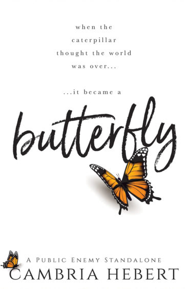 Butterfly (A Public Enemy Standalone) by Cambria Hebert