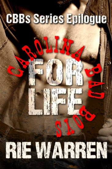 Carolina Bad Boys for Life (Carolina Bad Boys, #7) by Rie Warren
