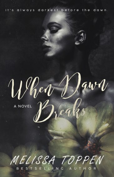 When Dawn Breaks by Melissa Toppen