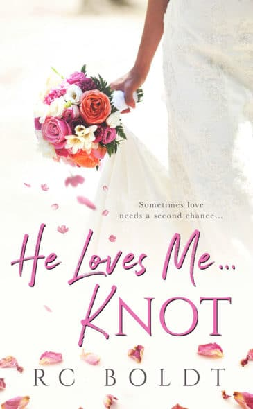 He Loves Me…KNOT by R.C. Boldt