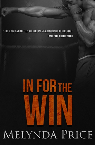 In for the Win (Against the Cage, #5) by Melynda Price