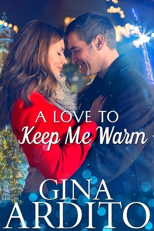 A Love to Keep Me Warm by Gina Ardito