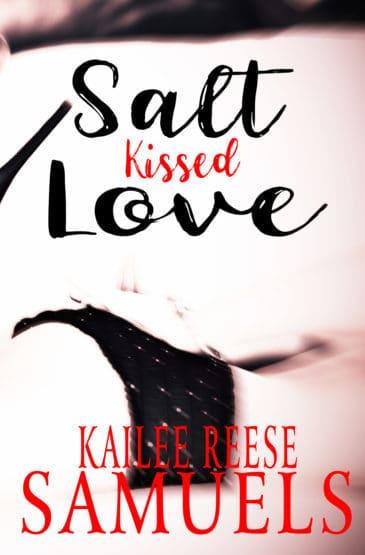 Salt Kissed Love by Kailee Reese Samuels