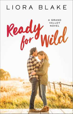 Ready for Wild (Grand Valley, #3) by Liora Blake