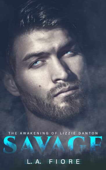 Savage: The Awakening of Lizzie Danton by L.A. Fiore