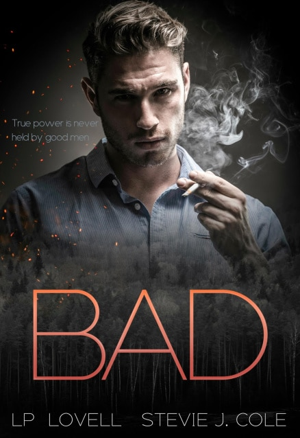 Bad (Bad. Dirty. Power. #1) by L.P. Lovell & Stevie J. Cole
