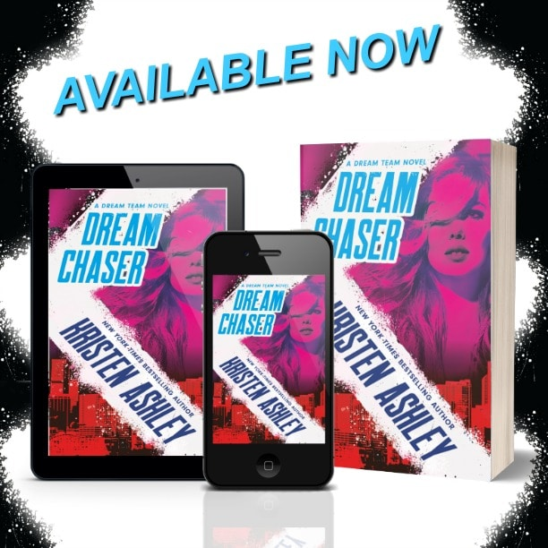Dream Chaser by Kristen Ashley - available
