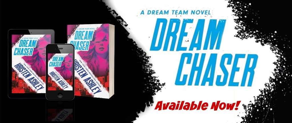 Dream Chaser by Kristen Ashley - banner