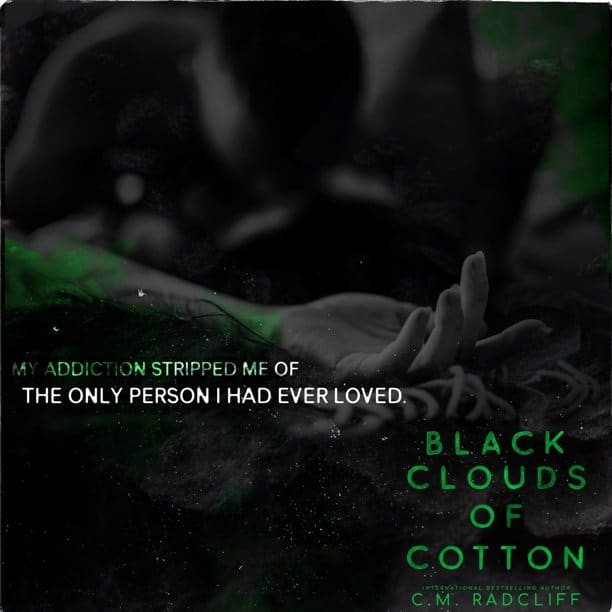 Black Clouds of Cotton by C.M. Radcliff - stripped