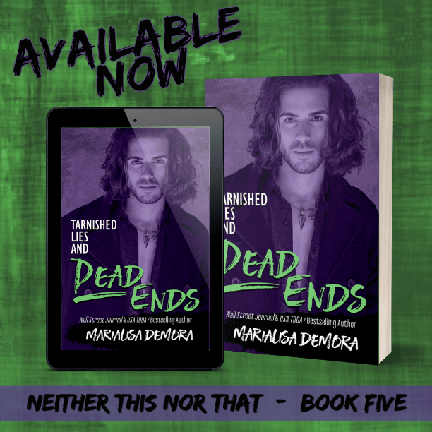 Tarnished Lies and Dead Ends by MariaLisa deMora - available