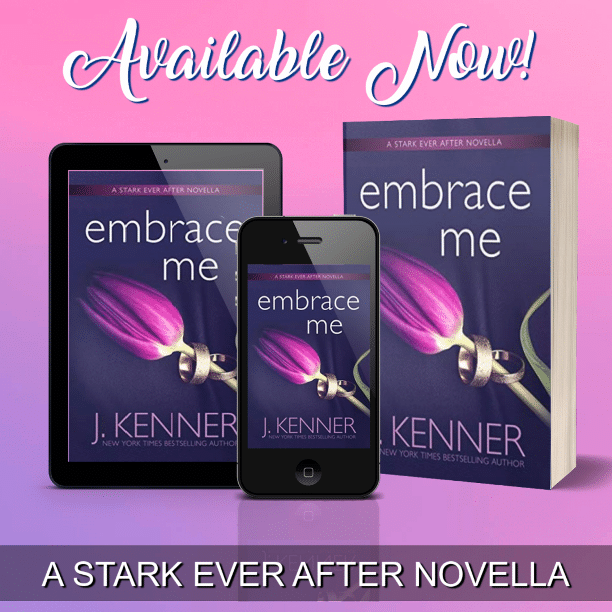 Embrace Me by J. Kenner - available
