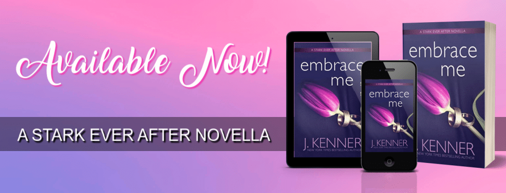 Embrace Me by J. Kenner - banner
