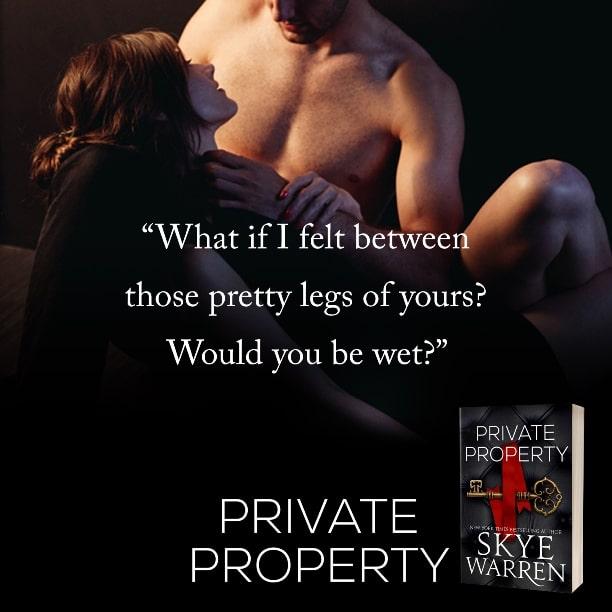 Private Property by Skye Warren - wet