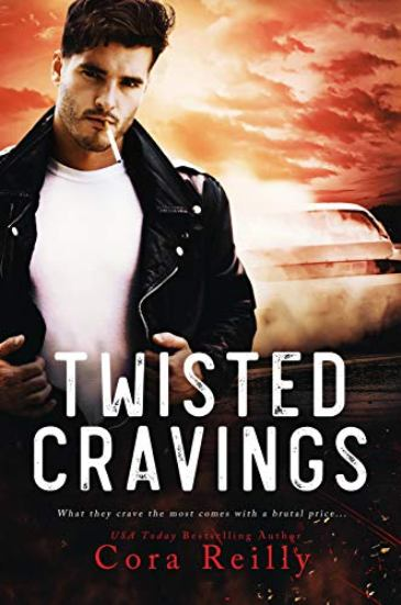 Twisted Cravings by Cora Reilly - cover