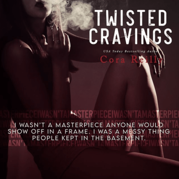 Twisted Cravings by Cora Reilly - masterpiece