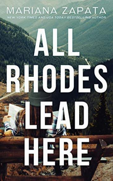 All Rhodes Lead Here by Mariana Zapata - cover