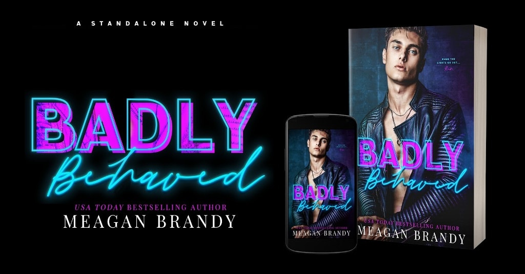 Badly Behaved by Meagan Brandy - banner
