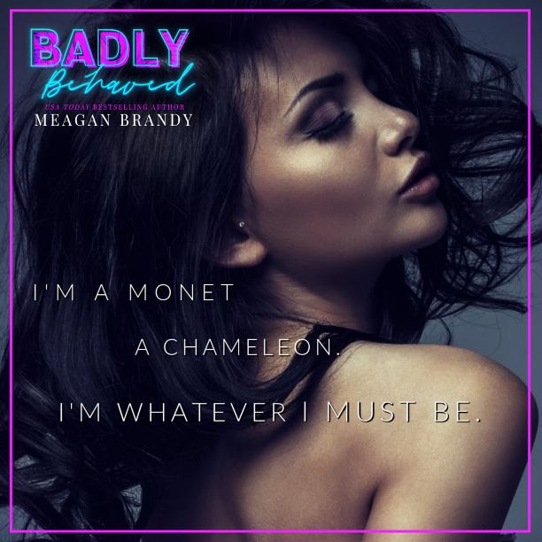 Badly Behaved by Meagan Brandy - monet