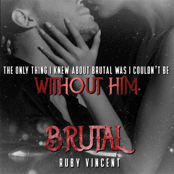 Brutal by Ruby Vincent - without him