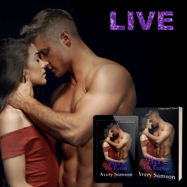 Hers to Tame by Avery Samson - live