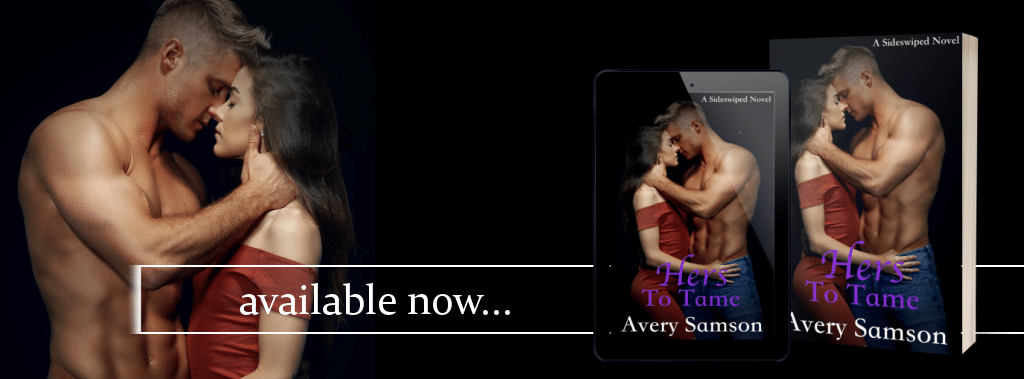Hers to Tame by Avery Samson - banner