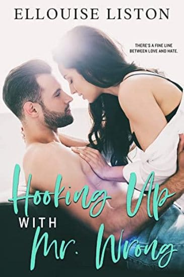 Hooking Up with Mr. Wrong by Ellouise Liston - cover