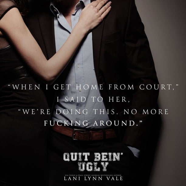 Quit Bein' Ugly by Lani Lynn Vale - court