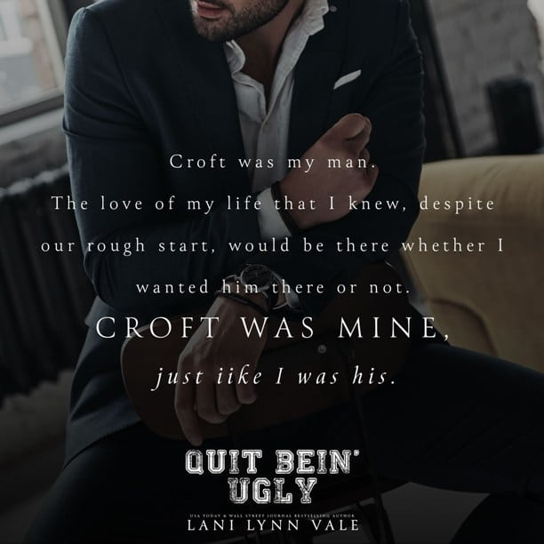 Quit Bein' Ugly by Lani Lynn Vale - mine