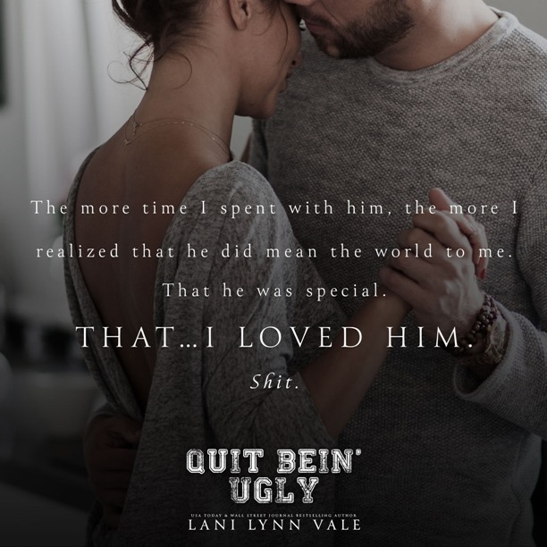 Quit Bein' Ugly by Lani Lynn Vale - special