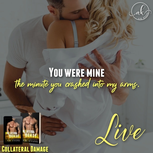 Collateral Damage by A.K. Evans - mine
