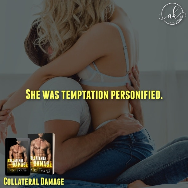 Collateral Damage by A.K. Evans - temptation