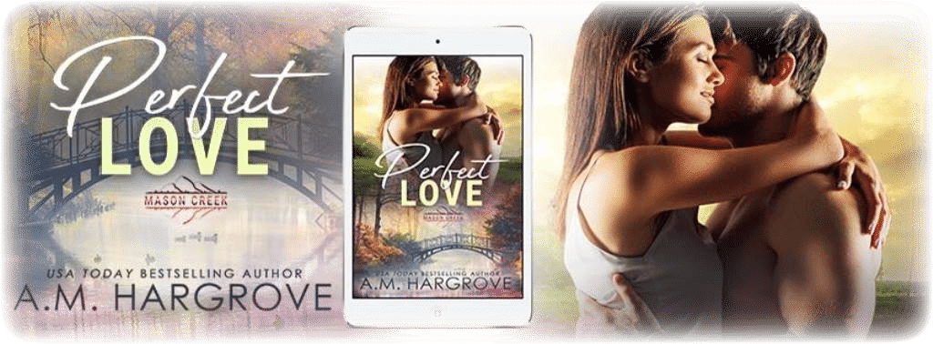 Perfect Love by A.M. Hargrove - banner