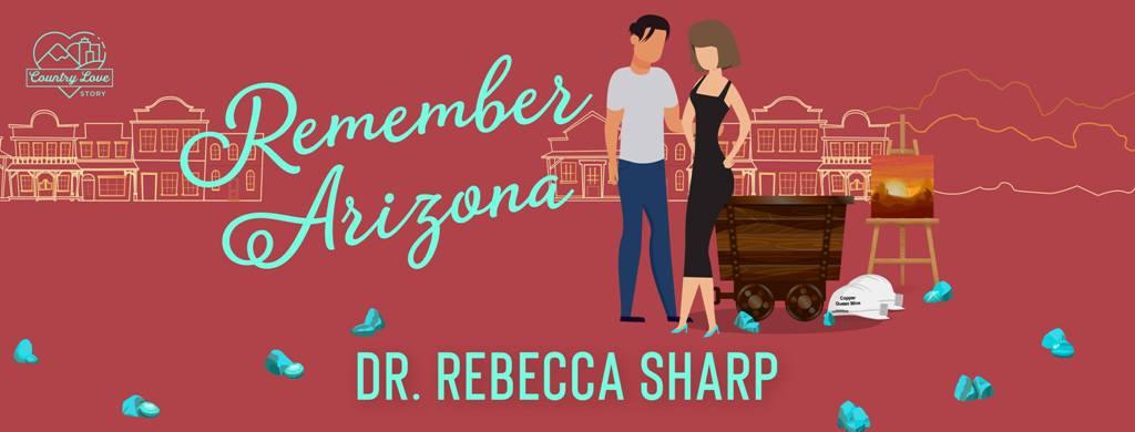 Remember Arizona by Dr. Rebecca Sharp - banner