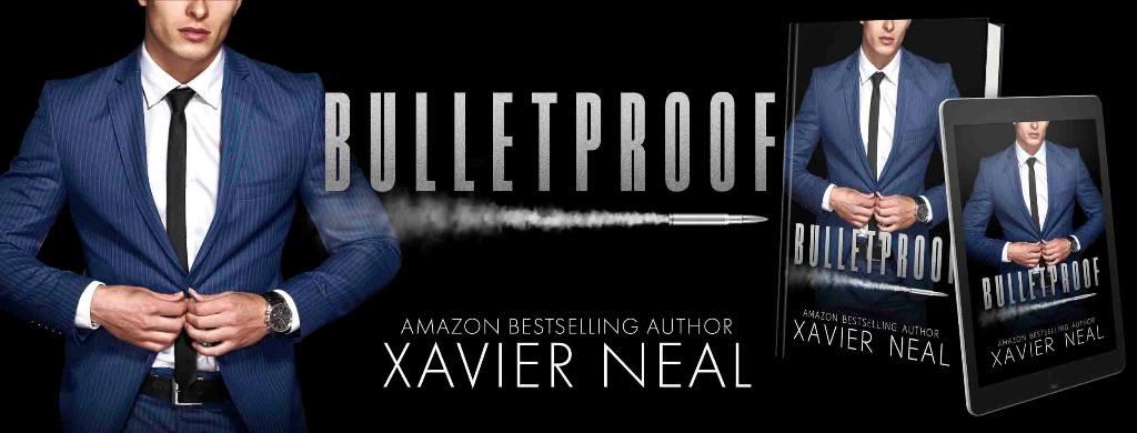 Bulletproof by Xavier Neal - banner