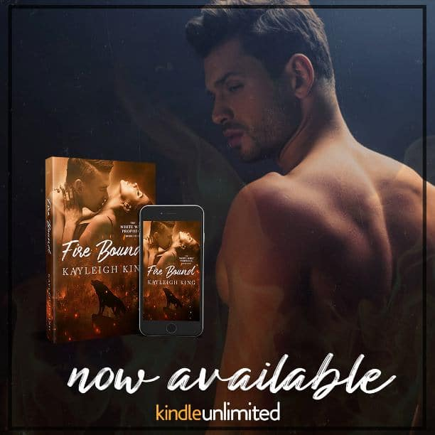 Fire Bound by Kayleigh King - kindle unlimited