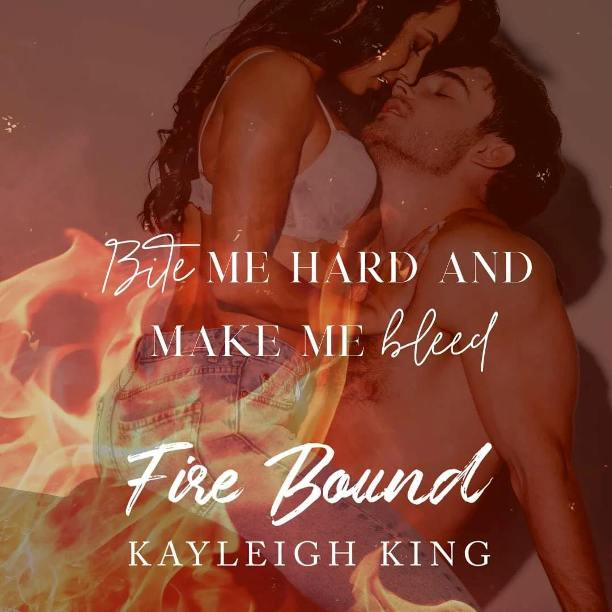 Fire Bound by Kayleigh King - bite