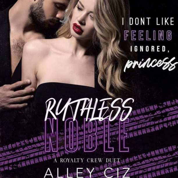 Ruthless Noble by Alley Ciz - ignored