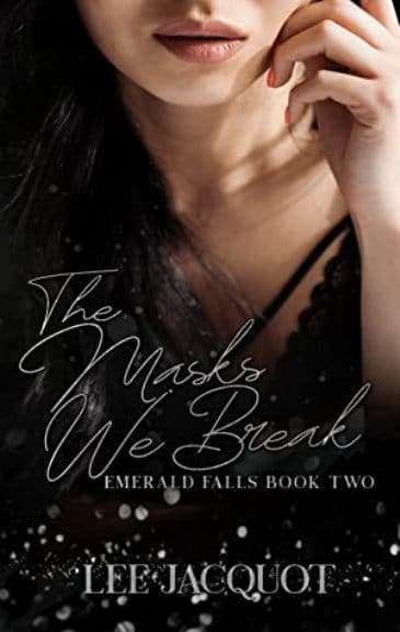 The Masks We Break by Lee Jacquot - cover