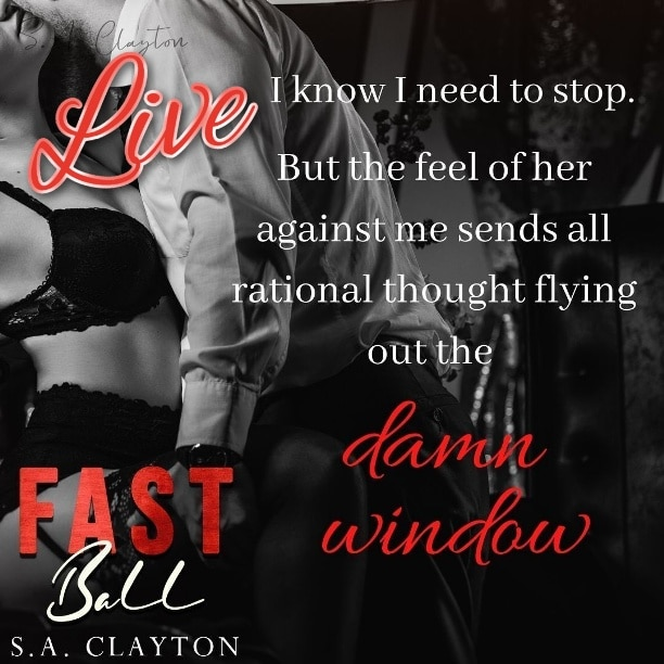 Fast Ball by S.A. Clayton - damn window