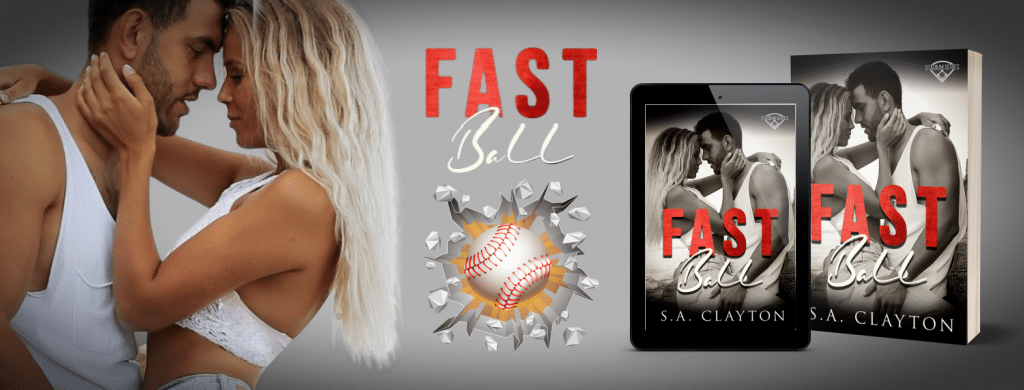 Fast Ball by S.A. Clayton - banner